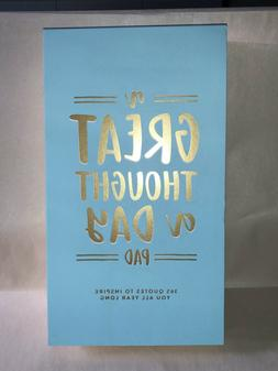 NEW~A GREAT THOUGHT A DAY Note Pad-365 Quotes to Inspire you